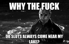 Hahaha love you Jason Voorhees...I mean er what?!! Jason Voorhees, Horror Icons, Horror Art, Horror Movie Characters, Horror Movies, Slasher Movies, Horror Villains, Scariest Monsters, Funny Horror