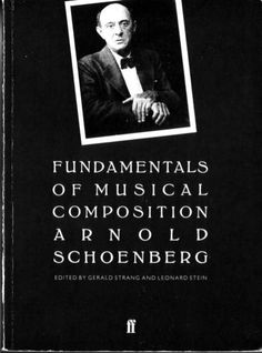 Arnold Schoenberg: Fundamentals of Musical Composition (1967) at Monoskop Log
