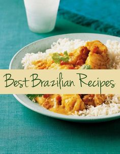 Our Best Brazilian Recipes                                                                                                                                                                                 More