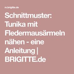 Schnittmuster: Tunika mit Fledermausärmeln nähen - eine Anleitung | BRIGITTE.de