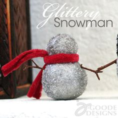Sparkly Snowmen from @Jen Goode - Make a bunch for your tabletop or mantel.