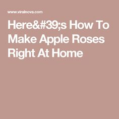 Here's How To Make Apple Roses Right At Home