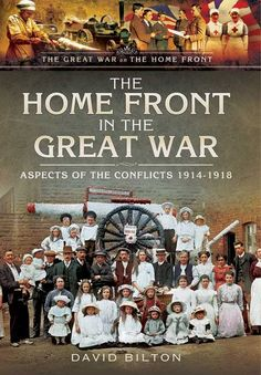 The Home Front in the Great War: Aspects of the Conflict
