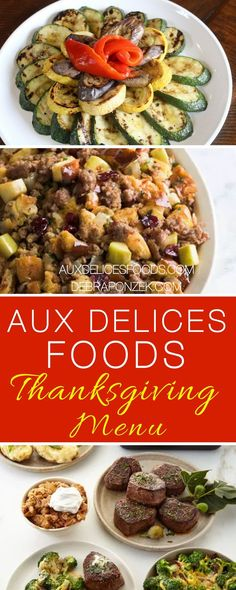 Our Aux Delices Foods Thanksgiving Menu for 2017 is filled with delicious dishes to make your holiday meal the best it can be! Aux Delices Foods Recipes | Thanksgiving Recipes | Thanksgiving Side Dishes | Thanksgiving Desserts | Thanksgiving Main Course I