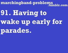 marching band problem: having to wake up early for parades #MarchingBand #Relatable #Parades