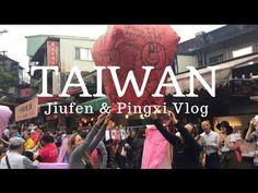 WELCOME TO TAIWAN! - JIUFEN AND PINGXI SKY LANTERN - VLOG - YouTube