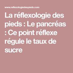 La réflexologie des pieds : Le pancréas : Ce point réflexe régule le taux de sucre