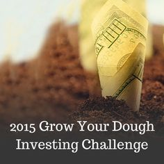 The College Investing is participating in the 2015 Grow Your Dough Investing Competition with 19 other personal finance bloggers. http://thecollegeinvestor.com/15218/the-2015-investing-challenge/ investing basics, how to invest #personalfinance