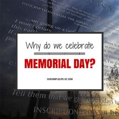 "Why do we celebrate Memorial Day? | As a mother of a son and daughter-in-law who served in the Air Force, I for one take Memorial Day very serious. I often wondered ""why do we celebrate Memorial Day"" and it  never really hit home until my children were far away in harms way."