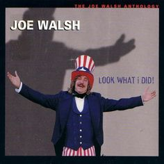 Joe Walsh Look What I Did The Joe Walsh Anthology – Knick Knack Records