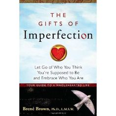 The Gifts of Imperfection, by Brene Brown. Brene Brown studies shame, which is fascinating. In this really encouraging and uplifting but research-based book, she addresses the power in being who we are and dropping our masks. Good Enough, New York Times, The Gift Of Imperfection, Imperfection Quotes, Books To Read, My Books, Library Books, Library Ideas, Cd Audio