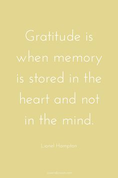 Favorite gratitude quotes - Gratitude is when memory is stored in the heart and not the mind. Practice Gratitude, Attitude Of Gratitude, Gratitude Quotes, Gratitude Jar, Great Quotes, Quotes To Live By, Me Quotes, Inspirational Quotes, Woman Quotes