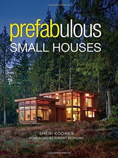 """Author Sheri Koones believes that prefab houses (or """"prefabulous,"""" as she calls them) are the homes of the future. She's written five books about them, including her newest, """"Prefabulous Small Houses"""" from The Taunton Press. Prefabricated Houses, Shipping Container Homes, Tiny House Living, Small Living, Modular Homes, Tiny House Design, Small House Plans, Home Design Decor, Building A House"""