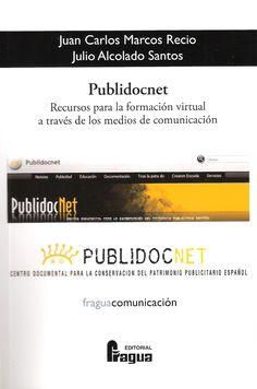Se es membro da Universidade de Vigo podes solicitalo a través desta páxina http://www.biblioteca.uvigo.es/biblioteca_gl/servizos/coleccions/adquisicions/ Autor: Marcos Recio, Juan Carlos; Alcolado Santos, Julio. Publidocnet. Recursos para la formación virtual a través de los medios de comunicación. Fragua, 2013 - 21.00 €