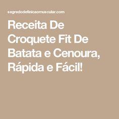 Receita De Croquete Fit De Batata e Cenoura, Rápida e Fácil!