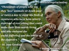 dr. jane goodall's important advice on the love for all animals all the time #wedigfood #janegoodall