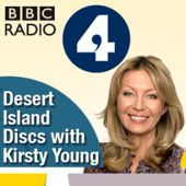 Desert Island Discs with Kirsty Young by BBC Radio 4 #podcast