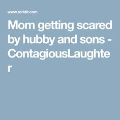 Mom getting scared by hubby and sons - ContagiousLaughter