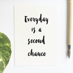 Hang this beautiful 'Everyday is a second chance' inspirational print on your walls Materials: Archival Paper, Ink, Love ◦ Made to order ◦ Frame is not included in the purchase ◦ Handmade in USA ◦ Arr