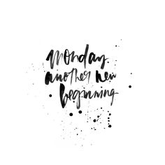 N E W • W E E K  Monday. Another new beginning. Starting the week on a positive note. ✌️