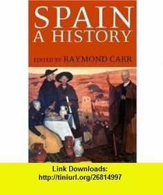 Spain, 1808-1975 (Oxford History of Modern Europe) (9780198221289) Raymond Carr , ISBN-10: 0198221282  , ISBN-13: 978-0198221289 ,  , tutorials , pdf , ebook , torrent , downloads , rapidshare , filesonic , hotfile , megaupload , fileserve
