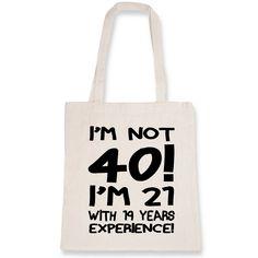 Tote bag Bio I'm not 40! I'm 21