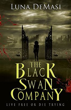 Book giveaway for The Black Swan Company by Luna DeMasi Apr 2015 Live Free Or Die, Black Swan, Around The Worlds, At Least, Tours, Movie Posters, Paranormal, Book, Giveaways