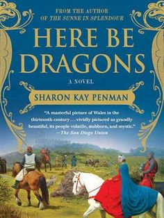 Here Be Dragons by Sharon Kay Penman. One of my favorite books. Historical fiction at it's best! Good Books, Books To Read, My Books, Book 1, The Book, Here Be Dragons, Historical Fiction, Historical Romance, Book Authors