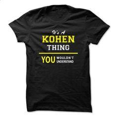 Its A KOHEN thing, you wouldnt understand !! - #shirt #black hoodie mens. ORDER HERE => https://www.sunfrog.com/Names/Its-A-KOHEN-thing-you-wouldnt-understand--u5gs.html?60505