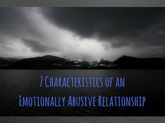 7 Characteristics of an emotionally abusive relationship