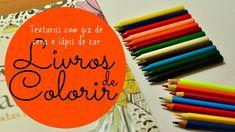 Livros de colorir: Textura com Giz de Cera/Lápis de cor