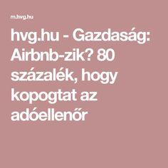 hvg.hu - Gazdaság: Airbnb-zik? 80 százalék, hogy kopogtat az adóellenőr
