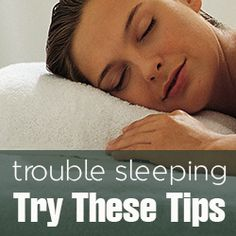 Trouble Sleeping Try These Tips - Insomnia Cures