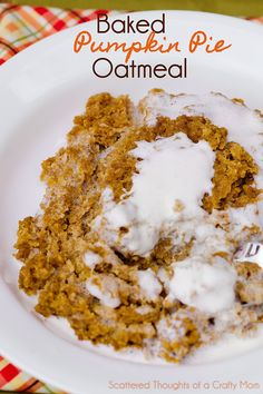Baked Pumpkin Pie Oatmeal Recipe.  Can be made the night before and is the perfect hot breakfast for guests! #pumpkin #recipe #oatmeal