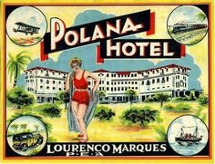 Discover the rich heritage of the Polana Serena Hotel in Maputo. Read about the history of one of the finest hotels in Africa. Maputo, Vintage Luggage, Vintage Travel Posters, Gran Tour, Serena Hotel, Tourism Poster, Vintage Hotels, Fine Hotels, Luggage Labels