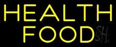 Yellow Health Food 1 Neon Sign