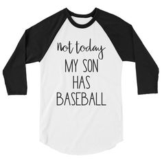 Not today my son has baseball raglan shirt, baseball mom shirt, baseball dad shirt, Lori Apgar Creates Baseball Mom Tank Top, Baseball Shirts, Momma Shirts, Dad To Be Shirts, Spirit Wear, Sports Mom, Raglan Shirts, Diy Shirt, Funny Shirts