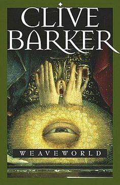 Weaveworld, Clive Barker