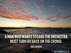 """""""A man who wants to lead the orchestra must turn his back on the crowd"""" – Max Lucado (Feel free to use these Facebook Timeline Covers With Great Daily Inspirational Quotes with Pictures / photos on your facebook page free.. Plus... Discover the strangest inspirational success secret of Oprah Winfrey here:- http://www.thesecretlaw.tv/go/facebook-friend"""