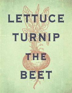 Lettuce Turnip The Beet, Open Edition Inspirational Typography Print, Yard Gallery
