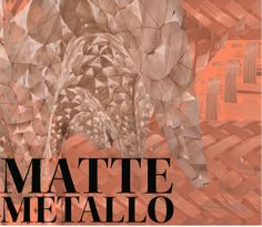 Matte Metallo Collection by Sam DuPont