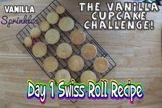 The Vanilla Cupcake - Day 1 Swiss Roll Recipe