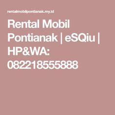 Rental Mobil Pontianak | eSQiu | HP&WA: 082218555888