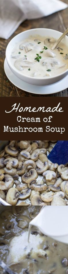 Skip the canned goods and whip up Homemade Cream of Mushroom Soup in 20 minutes or less! Ideal for casseroles or DELICIOUS on its own.