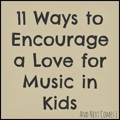 And Next Comes L: 11 Ways to Encourage a Love for #Music in #Kids (Plus, 10 Music Books for Kids!)