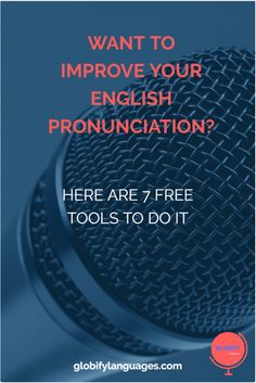 Want To Improve Your English Pronunciation? Try These 7 Free Tools - Globify