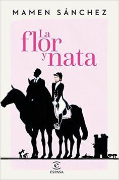 Descargar La flor y nata Kindle, PDF, eBook, La flor y nata de Mamen Sánchez PDF, Kindle, Gratis