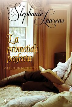 La prometida perfecta: El club Bastion I (Booket Logista) Romance Novel Covers, Romance Novels, I Love Books, My Books, Stephanie Laurens, Broken Soul, I Love Reading, Book Cover Art, Niece And Nephew