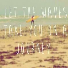 Let the waves take you on a journey :-)