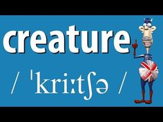 How to Say Creature | British Pronunciation | Learn English - YouTube